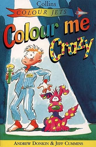 9780006751540: Colour Me Crazy (Colour Jets)