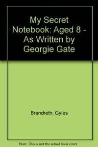 9780006751915: My Secret Notebook: Aged 8 - As Written by Georgie Gate