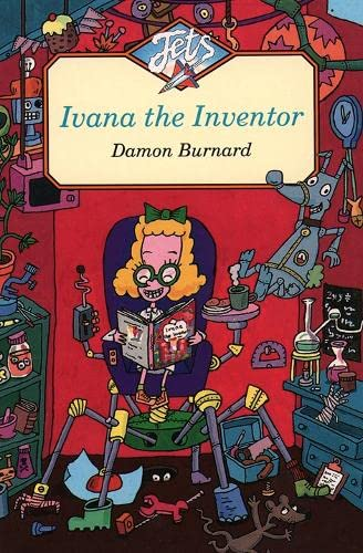 Ivana the Inventor (Jets): Burnard, Damon