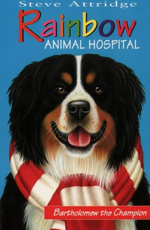 9780006752424: Bartholomew the Champion (Rainbow Animal Hospital)