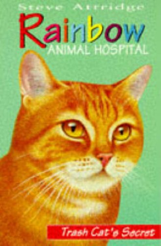 9780006752431: Trash Cat's Secret (Rainbow Animal Hospital S.)
