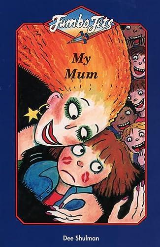 9780006752844: My Mum (Jumbo Jets)