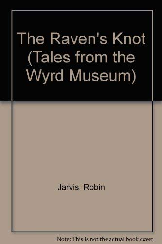 9780006752882: The Raven's Knot (Tales from the Wyrd Museum)