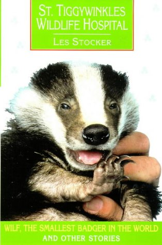 St. Tiggywinkles: Wilf, the Smallest Badger in: Stocker, Les