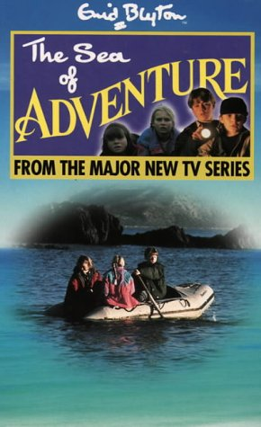 9780006753063: The Sea of Adventure: Novelisation (Enid Blyton's Adventure)