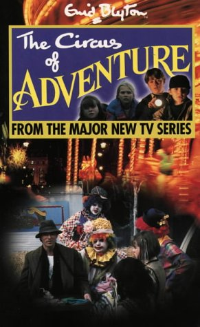 9780006753070: The Circus of Adventure: Novelisation (Enid Blyton's Adventure)