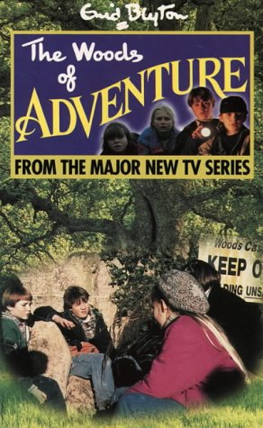 9780006753117: The Woods of Adventure: Novelisation (Enid Blyton's Adventure)