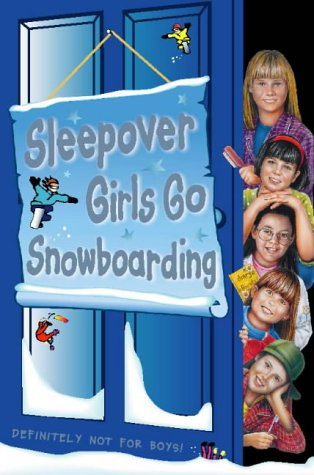 9780006754503: Sleepover Girls Go Snowboarding (The Sleepover Club)