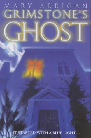 Grimstone's Ghost ,- it Started with a Blue Light.