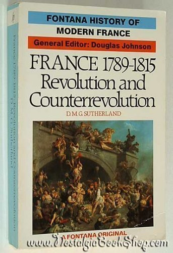 9780006860181: France, 1789-1815: Revolution and Counterrevolution (Fontana History of Modern France)