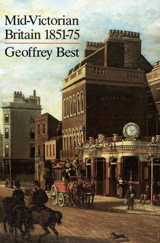 Mid-Victorian Britain 1851-75: Best Geoffrey
