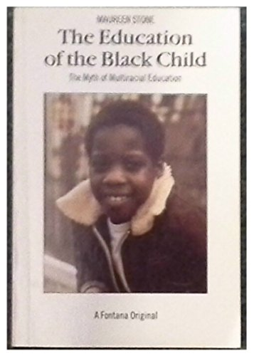 9780006860587: The Education of the Black Child in Britain: The Myth of Multiracial Education