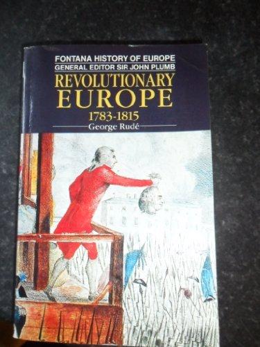 9780006860655: 'REVOLUTIONARY EUROPE, 1783-1815 (FONTANA HISTORY OF EUROPE)'