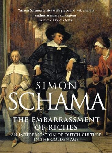 9780006861362: The Embarrassment of Riches: An Interpretation of Dutch Culture in the Golden Age