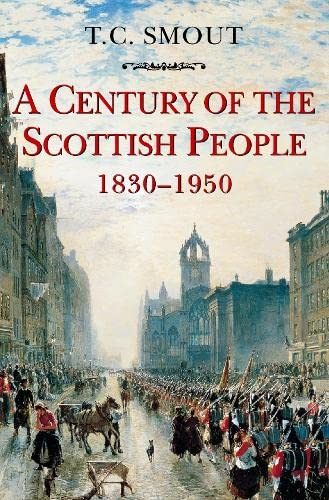 A CENTURY OF THE SCOTTISH PEOPLE 1830 - 1950