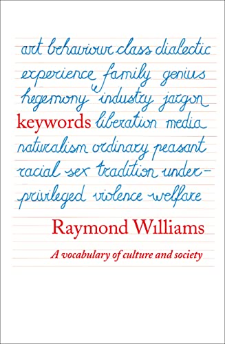 Keywords: A Vocabulary of Culture and Society: Williams, Raymond