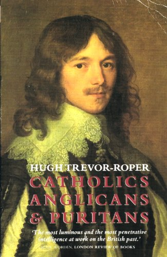 9780006861584: Catholics, Anglicans and Puritans: Seventeenth Century Essays