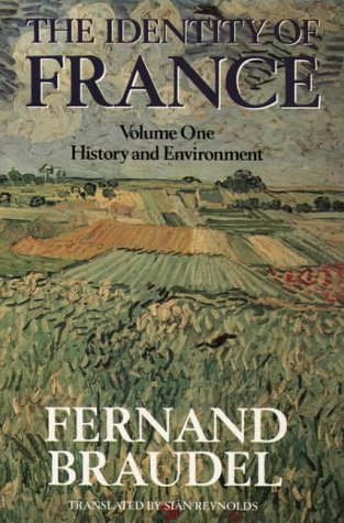 The Identity of France: History and Environment v. 1: Braudel, Fernand
