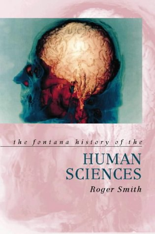 9780006861782: The Fontana History of the Human Sciences (Fontana History of Science)