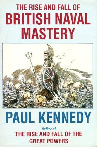 9780006862154: The Rise and Fall of British Naval Mastery