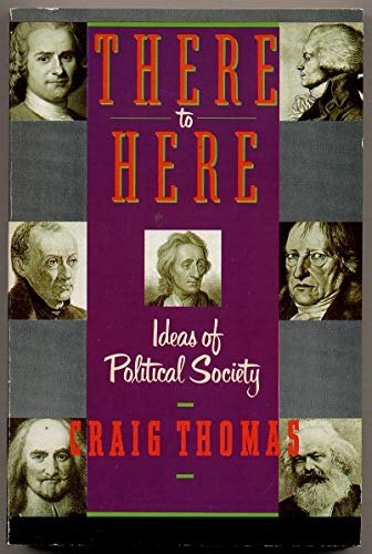 There to Here: Ideas of Political Society,: Thomas, Craig