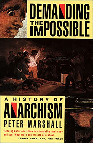 9780006862451: Demanding the Impossible: a History of Anarchism : be Realistic! Demand the Impossible!
