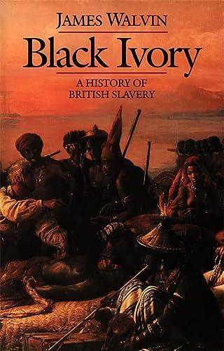9780006862925: Black Ivory: History of British Slavery