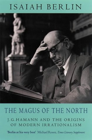 9780006863199: The Magus of the North: J.G.Hamann and the Origins of Modern Irrationalism