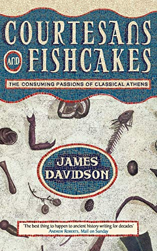 9780006863434: Courtesans and Fishcakes: The Consuming Passions of Classical Athens