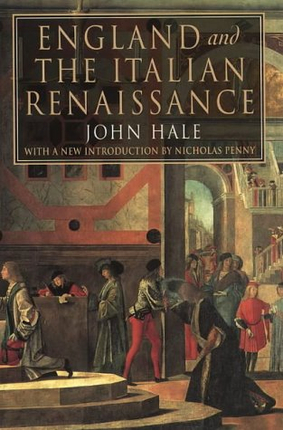 England and the Italian Renaissance: JOHN HALE, NICHOLAS PENNY'