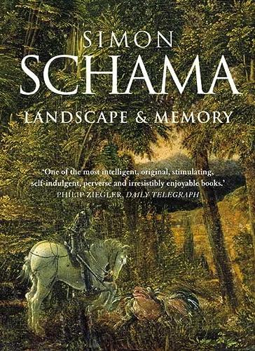 Landscape and Memory: Schama, Simon