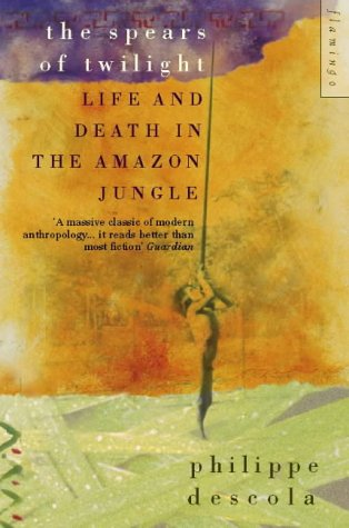 9780006863526: The Spears of Twilight: Life and Death in the Amazon Jungle