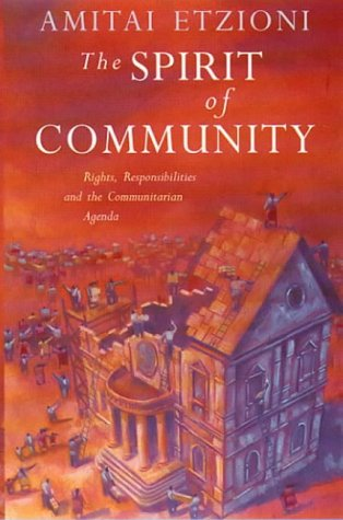 9780006863595: The Spirit of Community: Rights, Responsibilities and the Communitarian Agenda