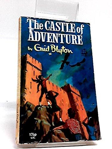 The Castle Of Adventure: Enid Blyton
