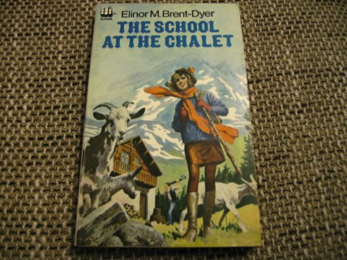 School at the Chalet (Armada): Brent-Dyer, Elinor M.