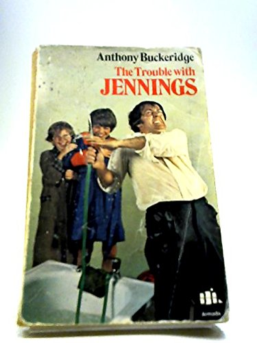 The Trouble with Jennings (9780006904694) by Anthony Buckeridge