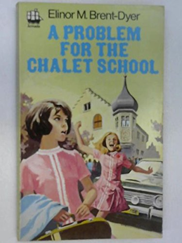 9780006905042: A Problem for the Chalet School