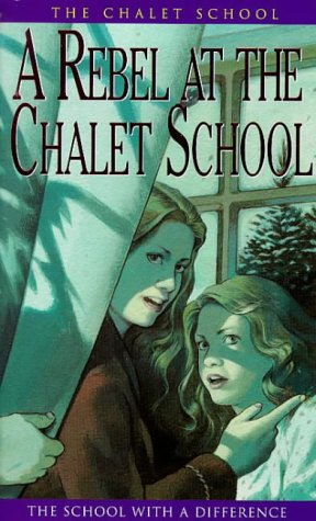 A Rebel at the Chalet School (9780006907428) by Elinor M. Brent-Dyer