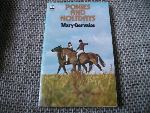 Ponies and Holidays: Gervaise, Mary
