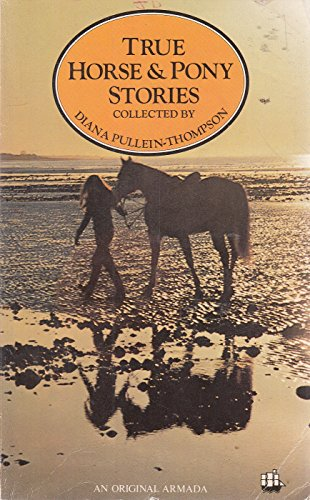 TRUE HORSE AND PONY STORIES: A Crazy: Pullein-Thompson, Diana (editor)