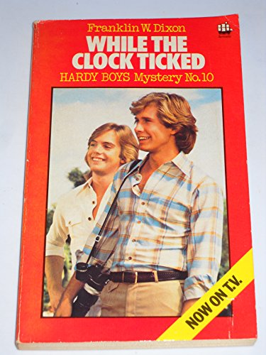 9780006911920: While the Clock Ticked [Hardy Boys Mystery stories No. 10 ]