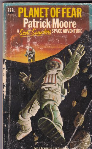 Planet of Fear (Scott Saunders space adventure: Moore, CBE,DSc,FRAS,Sir Patrick