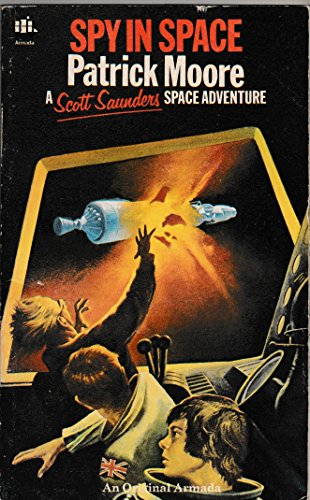 9780006913092: Spy in Space (Scott Saunders space adventure series / Patrick Moore)