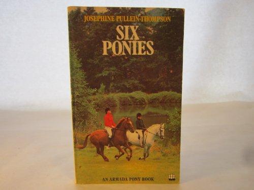 Six ponies (An Armada pony book): Pullein-Thompson, Josephine