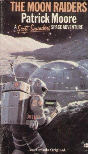 9780006913795: Moon Raiders (Scott Saunders space adventure series / Patrick Moore)