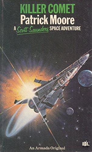 9780006913801: Killer Comet (Scott Saunders space adventure series / Patrick Moore)