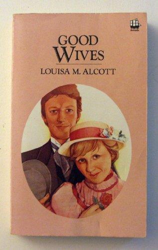GOOD WIVES.: Alcott,k Louisa M.