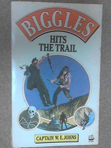 9780006917502: Biggles Hits the Trail