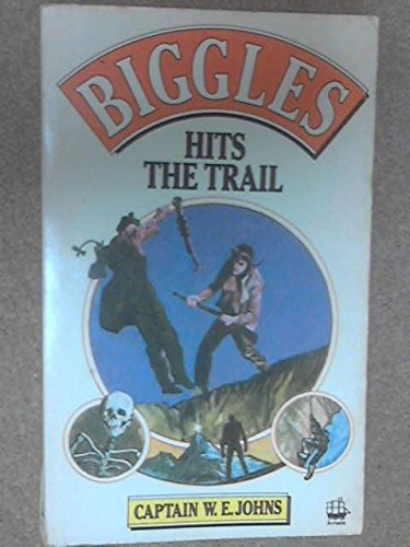9780006917502: Biggles Hits the Trail
