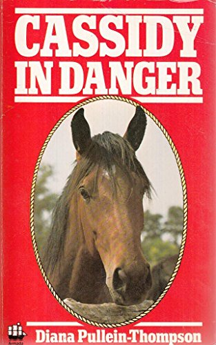 9780006917779: Cassidy in Danger (An Armada Pony Book)
